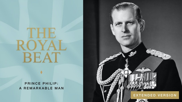 The Royal Beat. Prince Philip: A Remarkable Man