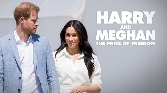 Harry and Meghan: The Price of Freedom