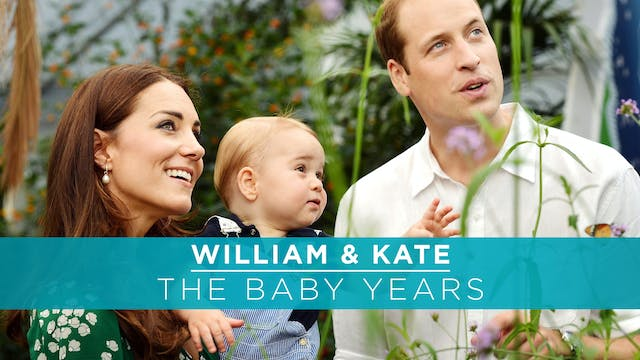 William and Kate: The Baby Years