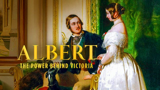 Albert: The Power Behind Victoria