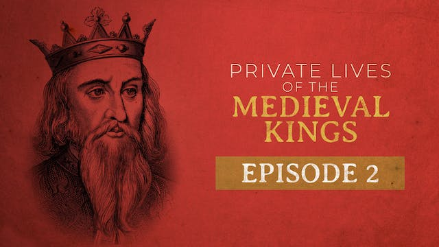 The Private Lives of Medieval Kings -...