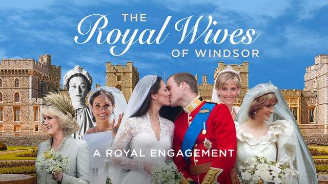 Royal Wives of Windsor - A Royal Enga...