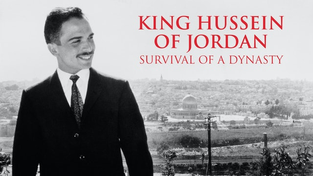 King Hussein of Jordan: Survival of a Dynasty