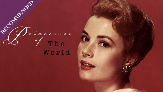 Princesses of the World: From Grace Kelly to Princess Diana