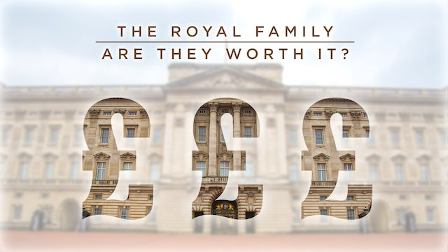 The Royal Family: Are they worth it?