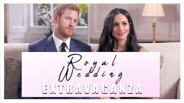 The Big Royal Wedding Extravaganza