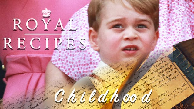 Royal Recipes: Childhood