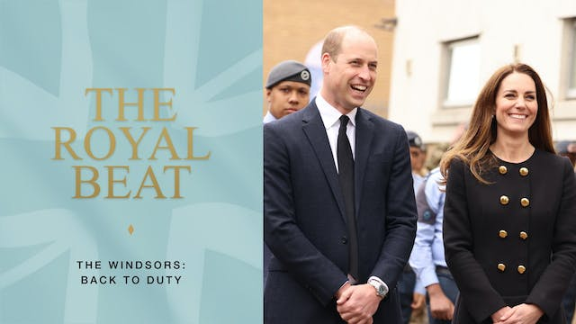 The Royal Beat. The Windsors: Back to...