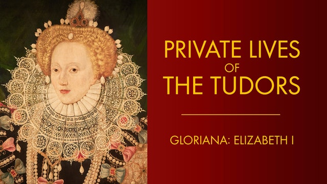Private Lives of the Tudors: Gloriana