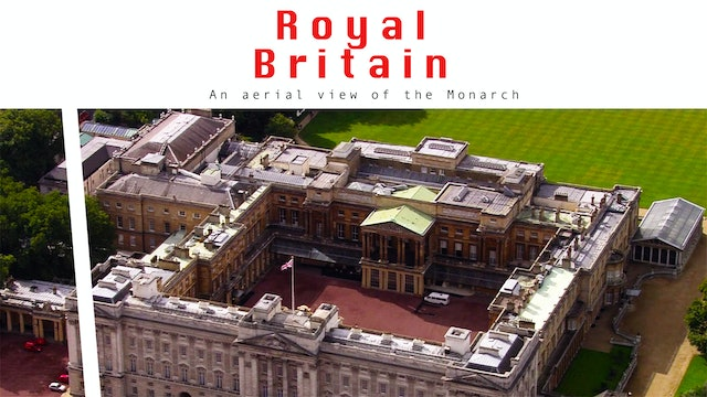 Royal Britain: An Aerial View of the Monarchy