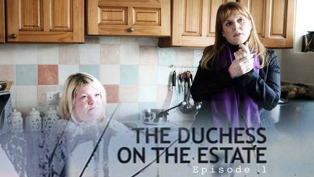 The Duchess on the Estate: Episode 1