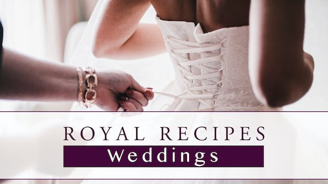 Royal Recipes: Weddings