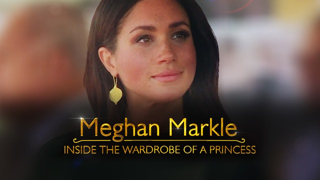 Exclusive! Meghan Markle: Inside the Wardrobe of a Princess