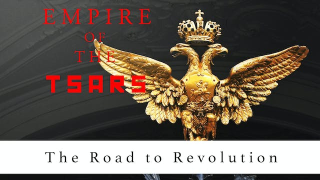 Empire of the Tsars: The Road to Revo...