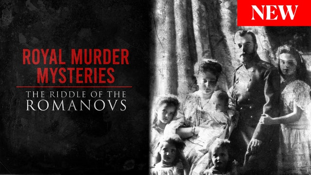 Royal Murder Mysteries: The Riddle of the Romanovs