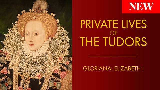 Private Lives of the Tudors: Gloriana