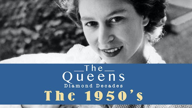The Queen's Diamond Decades: The 1950's