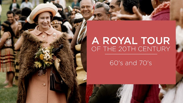 A Royal Tour of the Twentieth Century: 60's and 70's
