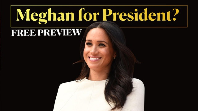 Meghan For President? [FREE PREVIEW]