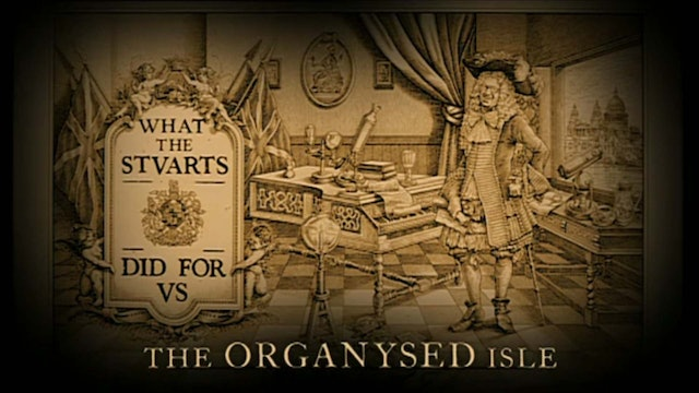 What The Tudors And Stuarts Did For Us - Ep 7 The Organise Isle