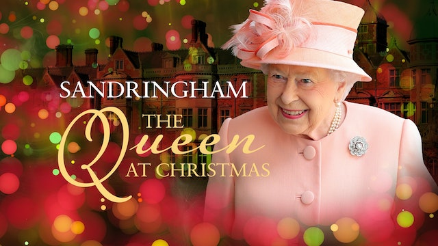 Sandringham: The Queen at Christmas