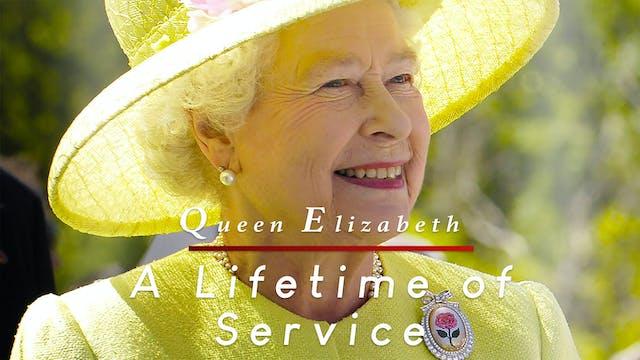 Queen Elizabeth: A Lifetime of Service