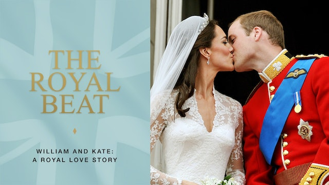 The Royal Beat. William and Kate: A Royal Love Story