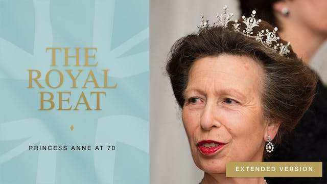 The Royal Beat: Princess Anne at 70