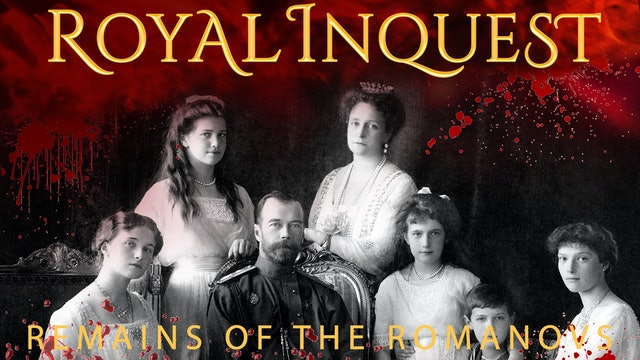 Royal Inquest: Remains Of The Romanovs