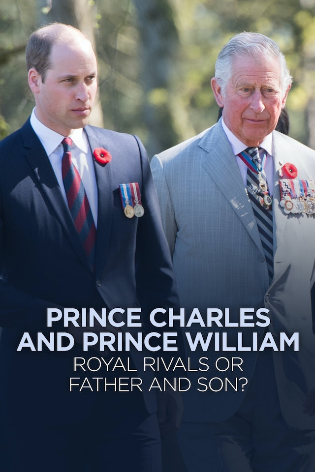 Prince Charles and Prince William: Royal Rivals or Father and Son?