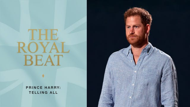 The Royal Beat. Prince Harry: Telling...
