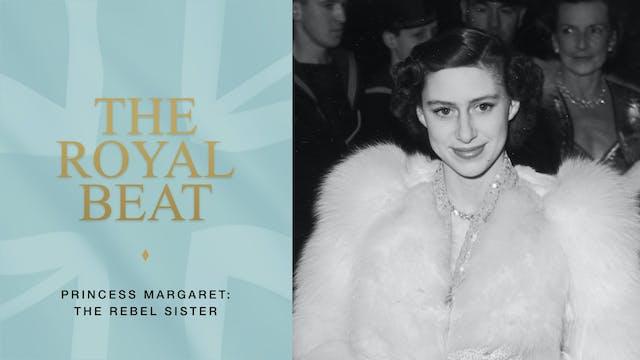 The Royal Beat. Princess Margaret: Th...