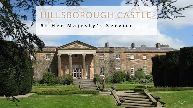 At Her Majesty's Service: Hillsborough Castle