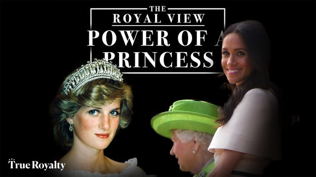 The Royal View: The Power of a Princess
