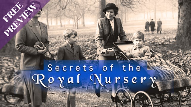 [PREVIEW] Secrets of the Royal Nursery