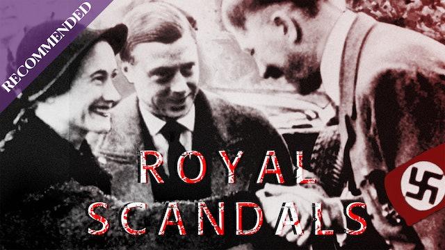 Royal Scandals: Murder, hidden children, divorces and secret photos.
