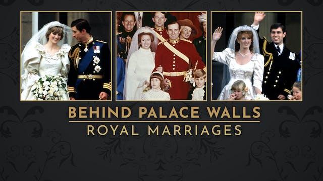 Behind Palace Walls: Royal Marriages