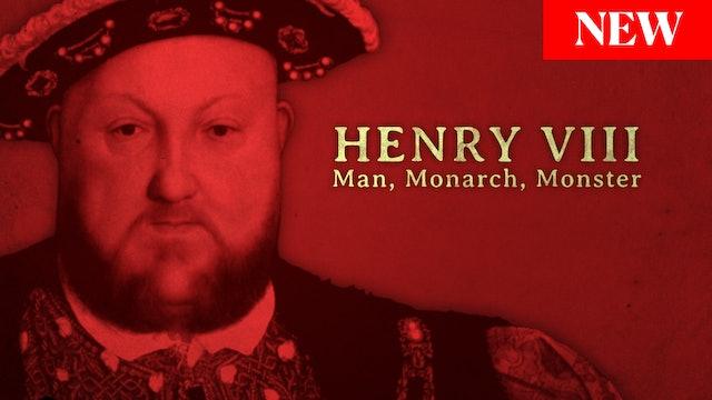 Henry VIII: Man, Monarch, Monster