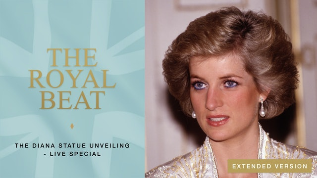 The Royal Beat. The Diana Statue Unveiling
