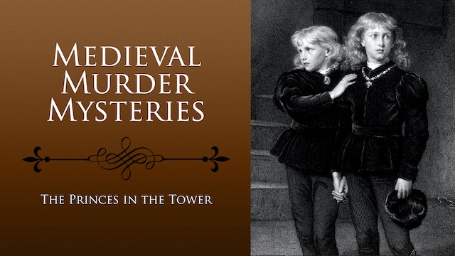 Medieval Murder Mysteries: The Princes in the Tower