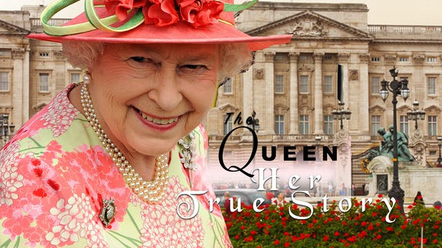 The Queen: Her True Story