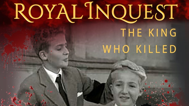 Royal Inquest: The King Who Killed