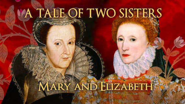 A Tale Of Two Sisters: Elizabeth I An...