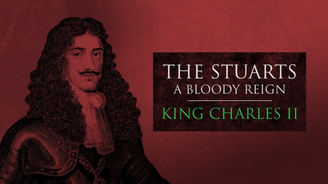 The Stuarts: King Charles II