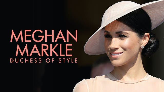 Meghan Markle: Duchess of Style