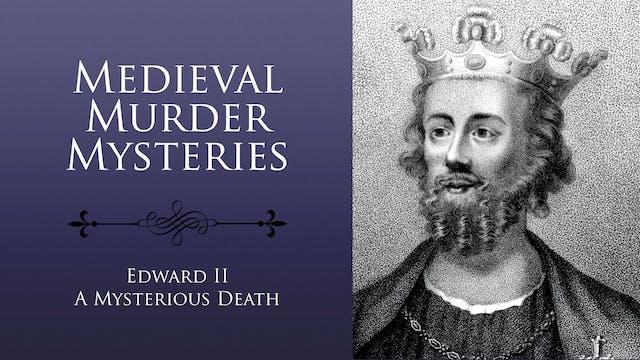 Medieval Murder Mysteries. Edward II:...