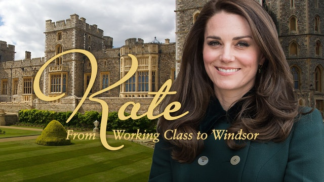 Kate: Working Class to Windsor
