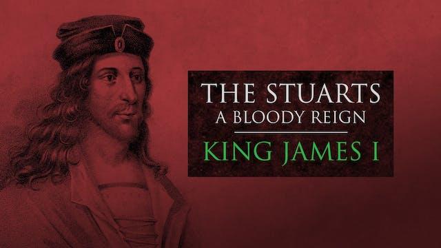 The Stuarts: King James I