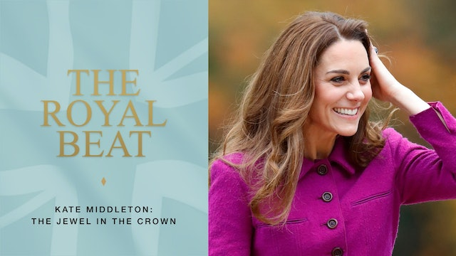 The Royal Beat. Kate Middleton: The Jewel In The Crown