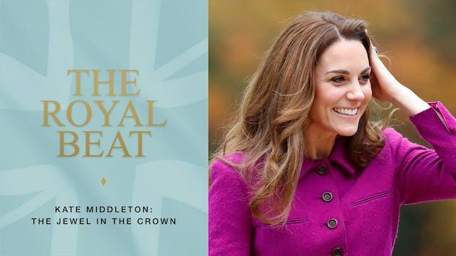 The Royal Beat. Kate Middleton: The J...